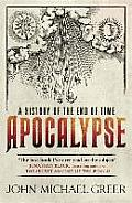 Apocalypse A History of the End of Time