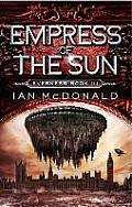 Everness 03 Empress Of The Sun by Ian Mcdonald