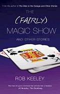 (Fairly) Magic Show and Other Stories