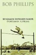 Benjamin Howard Baker Sportsman Supreme