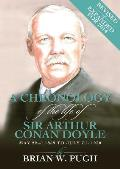 A Chronology Of Arthur Conan Doyle - Revised 2014 Edition by Brian W. Pugh