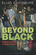 Beyond Black: Race and Celebrity in Obama's America