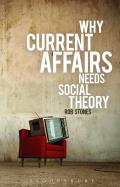 Why Current Affairs Needs Social Theory