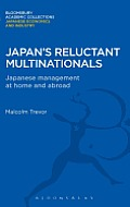 Japan's Reluctant Multinationals: Japanese Management at Home and Abroad