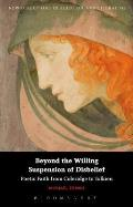 Beyond the Willing Suspension of Disbelief: Poetic Faith from Coleridge to Tolkien (New Directions in Religion and Literature)