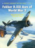 Aircraft Of The Aces #112: Fokker D.XXI Aces Of World War 2 by Kari Stenman