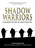 Shadow Warriors: A History of the US Army Rangers Cover