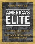 America's Elite: Us Special Forces From The American Revolution To The Present Day by Chris Mcnab