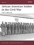 African American Soldier in the Civil War: Usct 1862-66 Cover