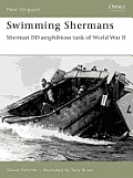 Swimming Shermans: Sherman DD Amphibious Tank of World War II Cover
