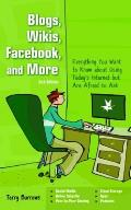 Blogs, Wikis, Facebook and More: the Beginner's Guide To Life... Online