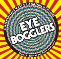 Eye Bogglers A Mesmerizing Mass of Amazing Illusions