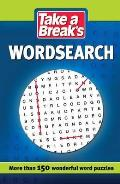 Take a Break's Wordsearch: More Than 200 Wonderful Word Puzzles