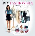 DIY Fashionista 40 Stylish Projects to Re Invent & Update Your Wardrobe