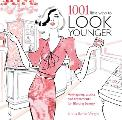 1001 Little Ways to Look Younger: Anti-Ageing Tactics and Treatments for Lifelong Beauty Cover