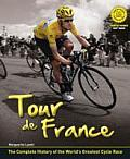 Tour de France 9th Edition The Complete History of the Worlds Greatest Cycle Race
