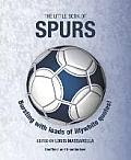The Little Book of Spurs: Bursting with Loads of Lilywhite Quotes!