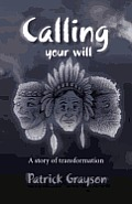 Calling Your Will: A Story of Transformation