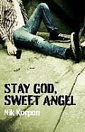 Stay God, Sweet Angel
