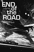 End of the Road An Anthology of Original Fiction