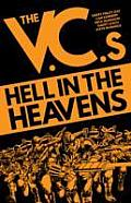 Hell in the Heavens the V C s