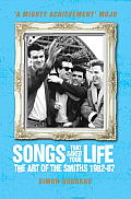 Songs That Saved Your Life Revised Edition The Art of The Smiths 1982 87