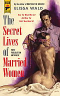 Secret Lives of Married Women