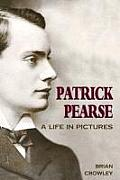 Patrick Pearse; a life in pictures