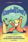 Show Time a Guide to Making Effective Presentations 2e