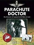 Parachute Doctor: The Memoirs of Captain David Tibbs