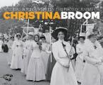 Soldiers and Suffragettes: The Photography of Christina Broom