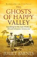 Ghosts of Happy Valley Searching for the Lost World of Africas Infamous Aristocrats