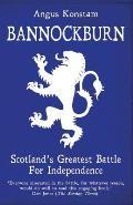 Bannockburn: Scotland's Greatest Battle For Independence by Angus Konstam