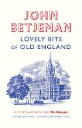 Lovely Bits of Old England: John Betjeman at the Telegraph