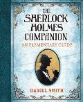 Sherlock Holmes Companion An Elementary Guide