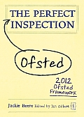The Perfect Ofsted Inspection: 2012 Ofsted Framework