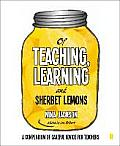Of Teaching, Learning and Sherbet Lemons: A Compendium of Careful Advice for Teachers