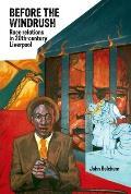 Before the Windrush: Race Relations in Twentieth-Century Liverpool