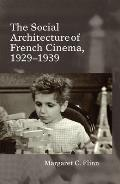 The Social Architecture of French Cinema: 1929-1939