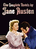 The Complete Novels of Jane Austen (Unabridged): Sense and Sensibility, Pride and Prejudice, Mansfield Park, Emma, Northanger Abbey, Persuasion, Love