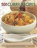 500 Curry Recipes: Discover a World of Spice in Dishes from India, Thailand and South-East Asia, Africa, the Middle East and the Caribbea