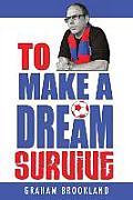 To Make a Dream Survive