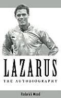 Lazarus - The Autobiography