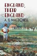 England Their England (Fonthill Complete A. G. Macdonell)