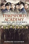 Tempsford Academy: Churchill and Roosevelt's Secret Airfield