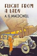 Flight from a Lady (Fonthill Complete A. G. Macdonell)
