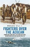 Fighters Over the Aegean: Hurricanes Over Crete, Spitfires Over Kos, Beaufighters Over the Aegean 1943-44 Cover