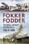 Fokker Fodder: The Royal Aircraft Factory B.E.2c