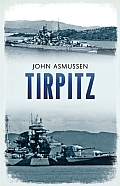 Tirpitz: Hitler's Last Battleship