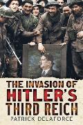 Invading Hitler's Third Reich